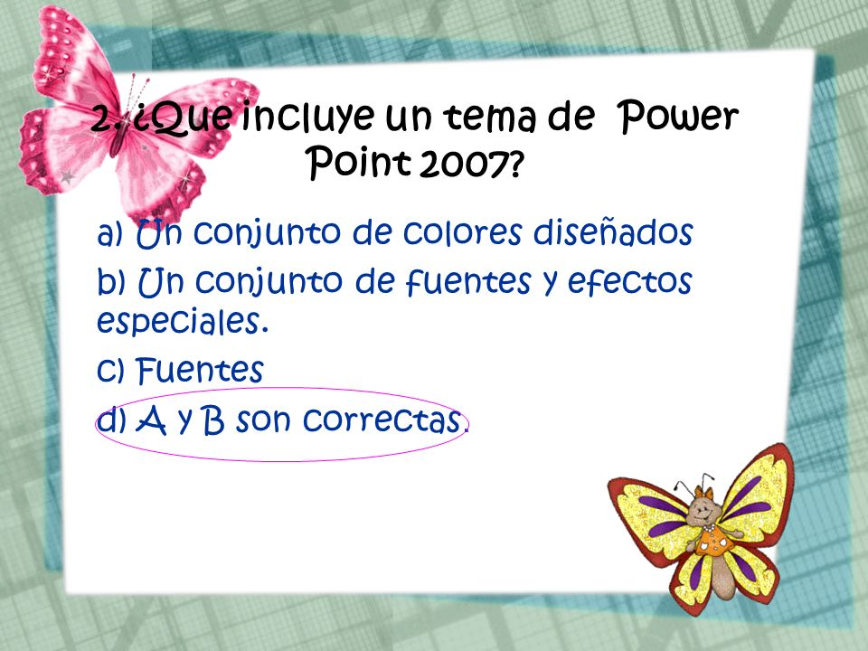 2. ¿Que incluye un tema de Power Point 2007