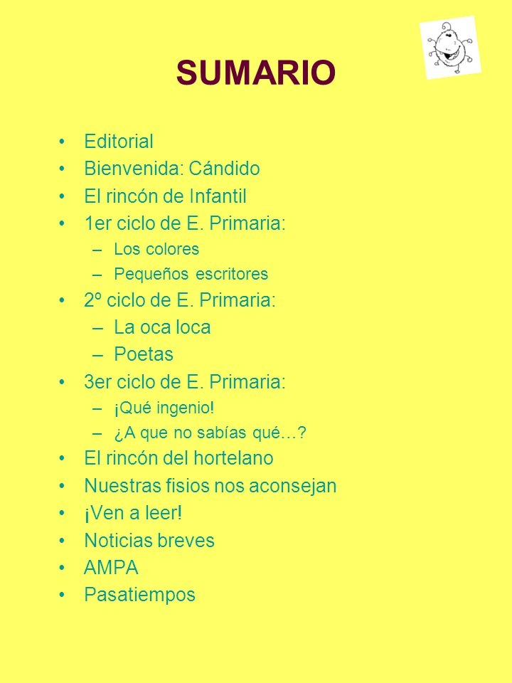 SUMARIO Editorial Bienvenida: Cándido El rincón de Infantil