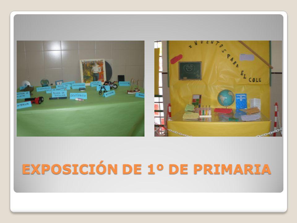 EXPOSICIÓN DE 1º DE PRIMARIA