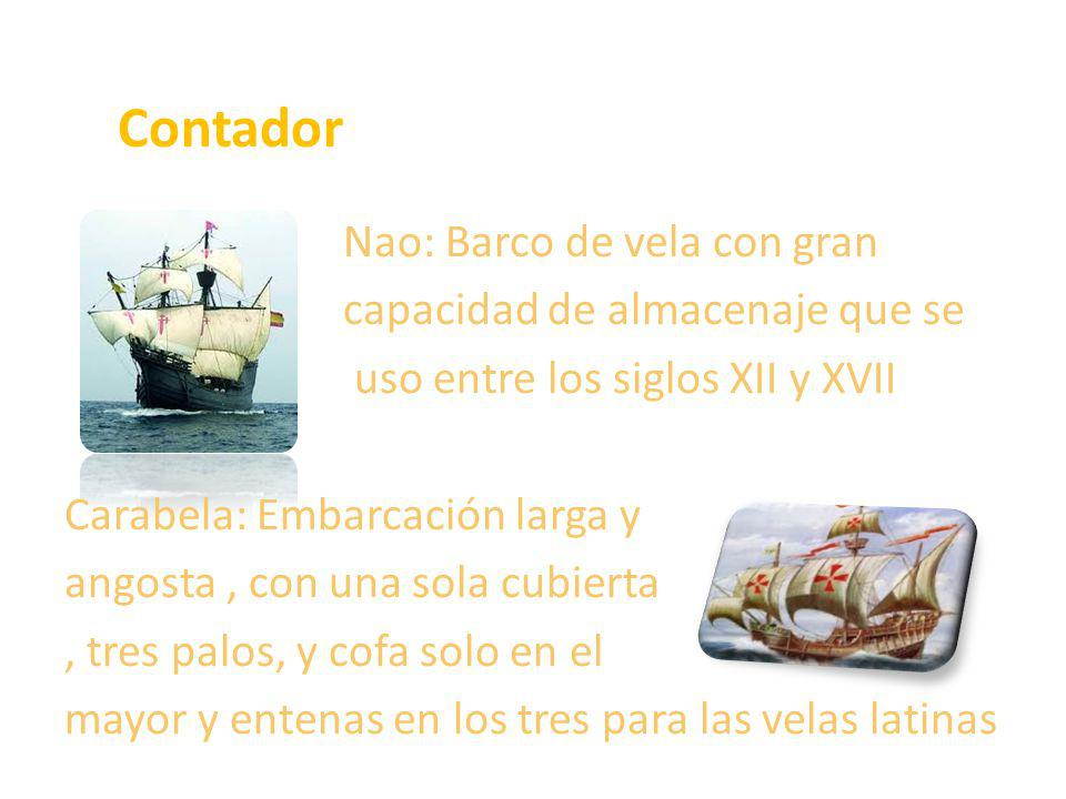 Contador Nao: Barco de vela con gran capacidad de almacenaje que se