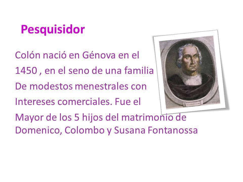 Pesquisidor Colón nació en Génova en el