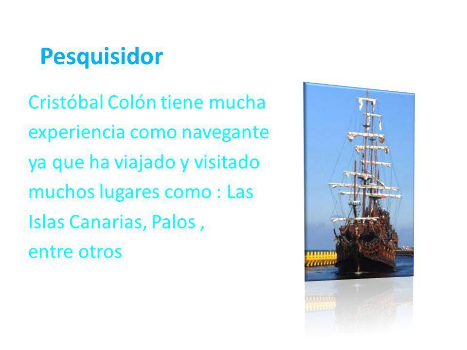 Pesquisidor Cristóbal Colón tiene mucha experiencia como navegante