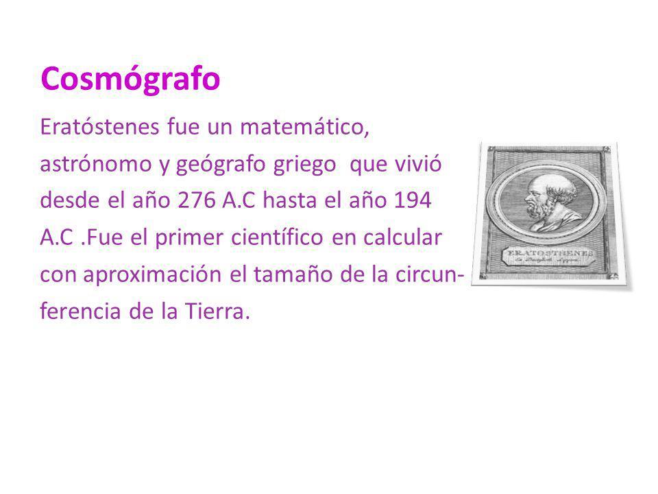 Cosmógrafo Eratóstenes fue un matemático,