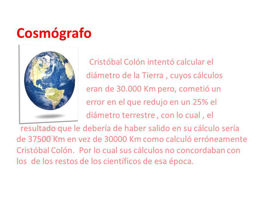 Cosmógrafo Cristóbal Colón intentó calcular el