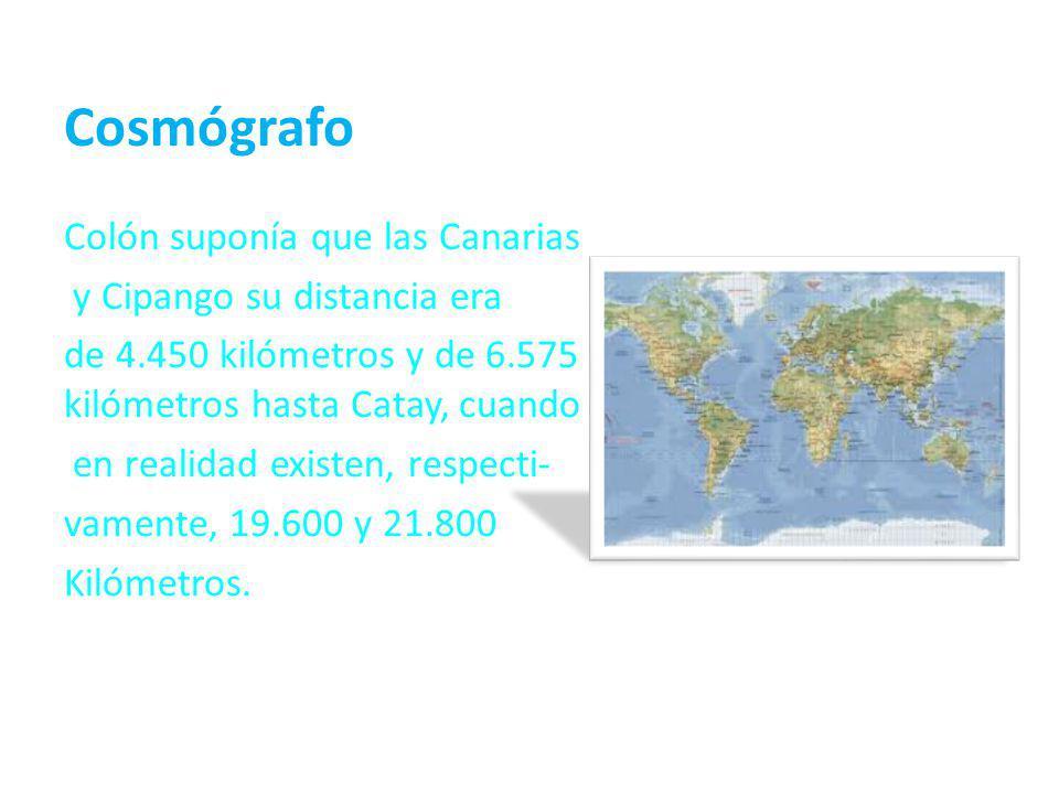 Cosmógrafo Colón suponía que las Canarias y Cipango su distancia era