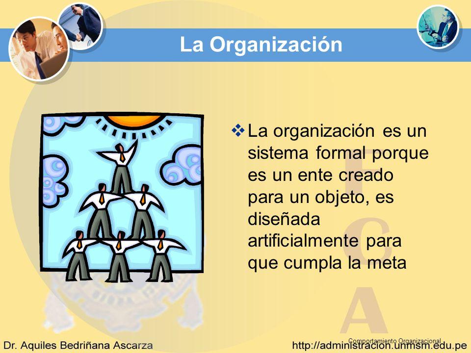 La OrganizaciónLa organización es un sistema formal porque es un ente creado para un objeto, es diseñada artificialmente para que cumpla la meta.