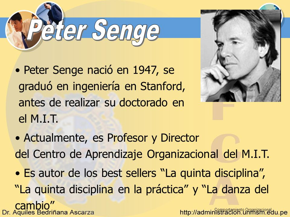 Peter Senge Peter Senge nació en 1947, se
