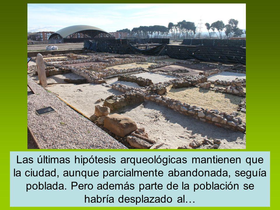 Las últimas hipótesis arqueológicas mantienen que la ciudad, aunque parcialmente abandonada, seguía poblada.