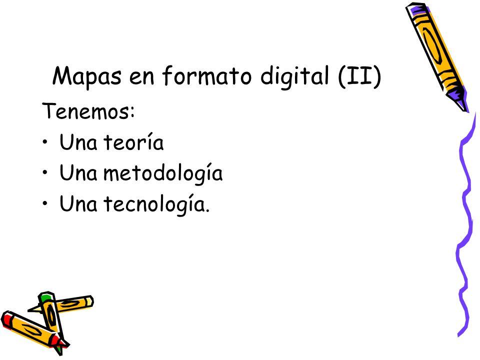 Mapas en formato digital (II)