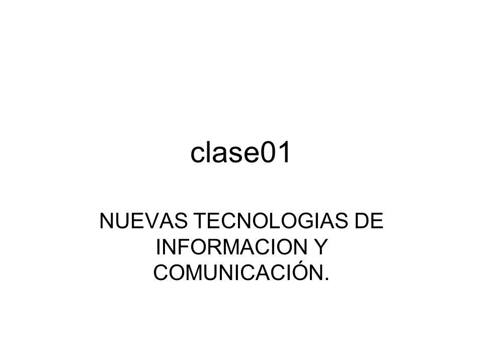 NUEVAS TECNOLOGIAS DE INFORMACION Y COMUNICACIÓN.