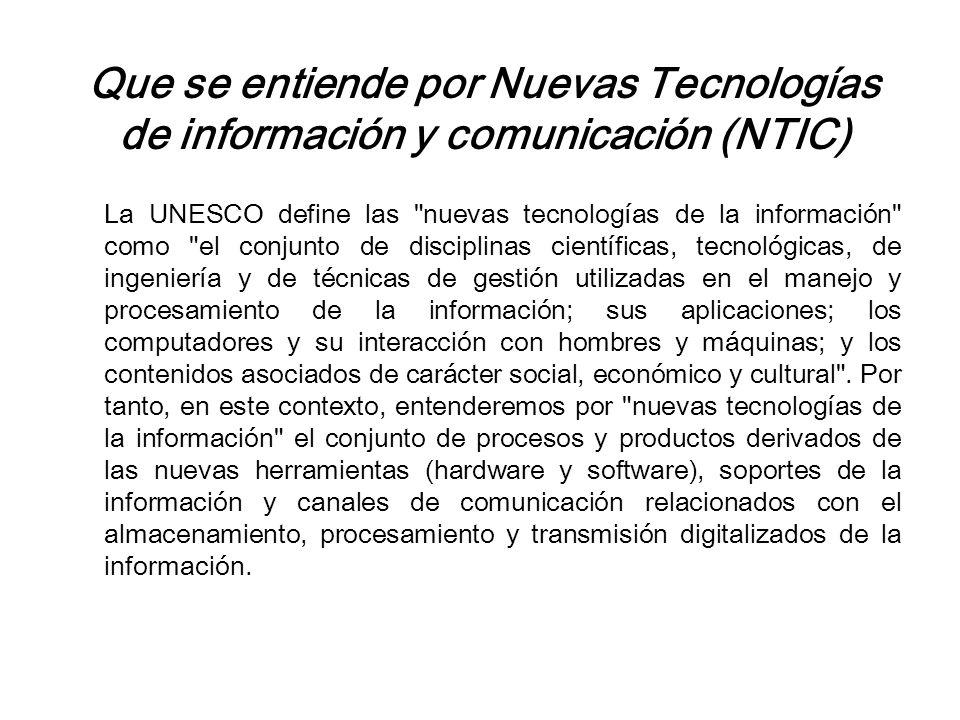 Que se entiende por Nuevas Tecnologías de información y comunicación (NTIC)