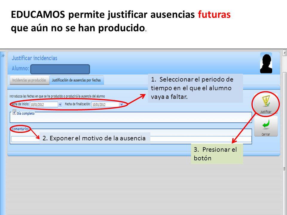 EDUCAMOS permite justificar ausencias futuras que aún no se han producido.
