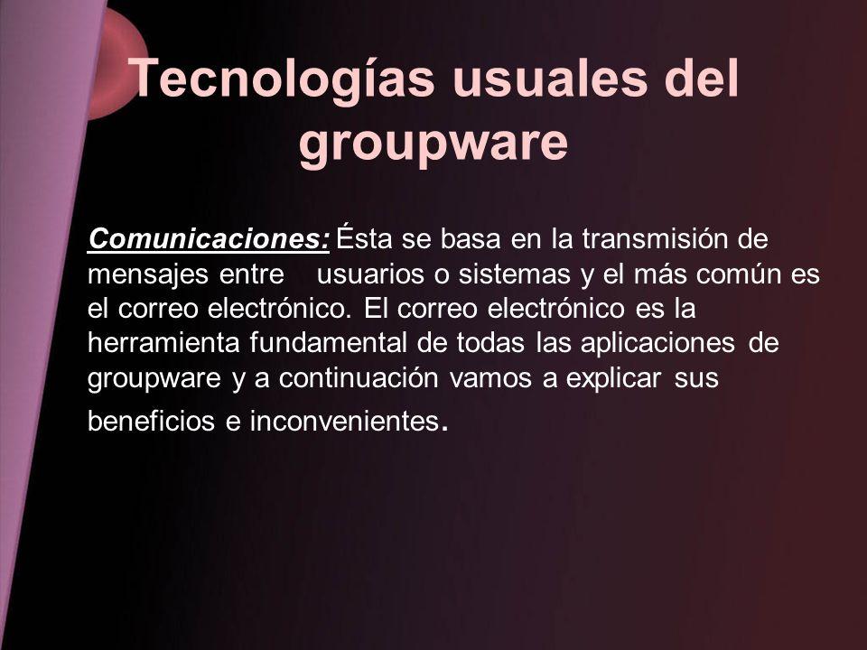 Tecnologías usuales del groupware