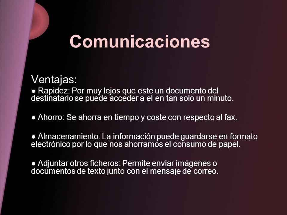 Comunicaciones Ventajas: