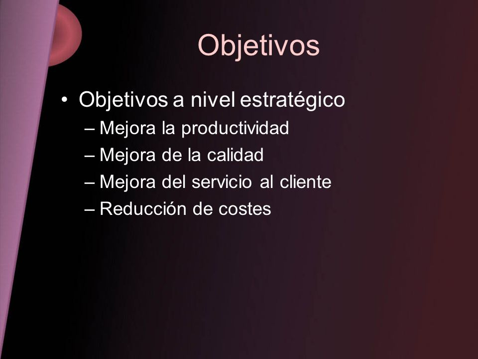 Objetivos Objetivos a nivel estratégico Mejora la productividad