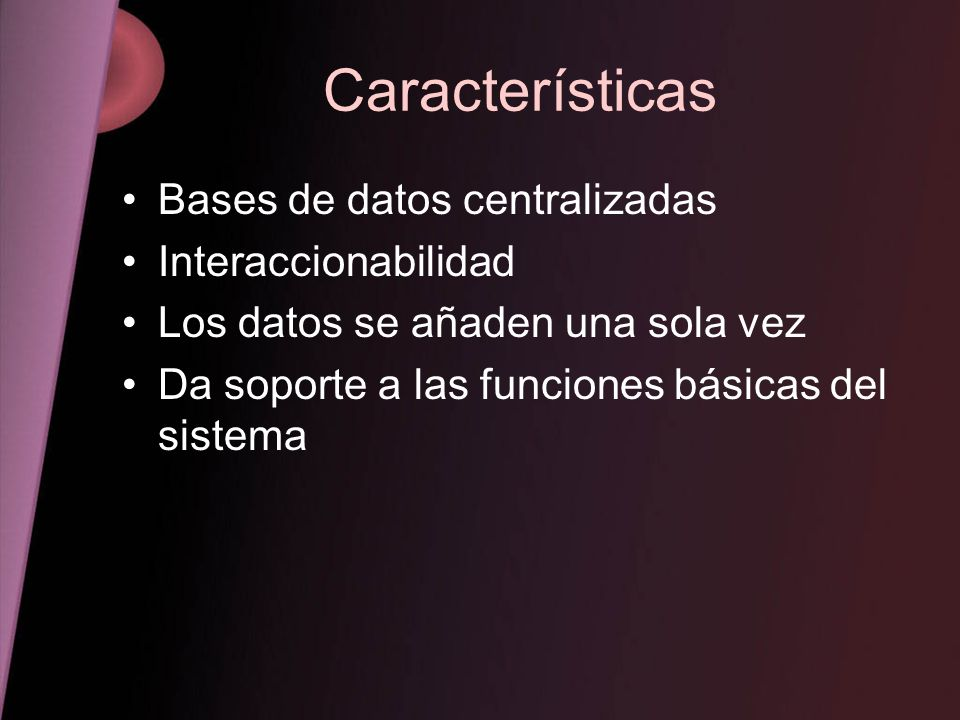 Características Bases de datos centralizadas Interaccionabilidad