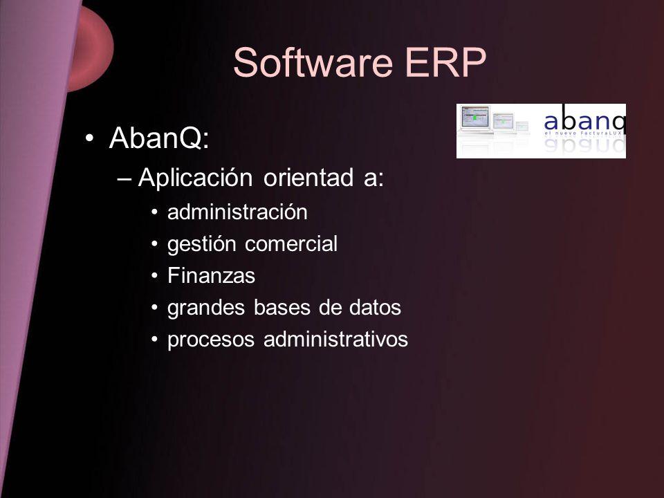 Software ERP AbanQ: Aplicación orientad a: administración