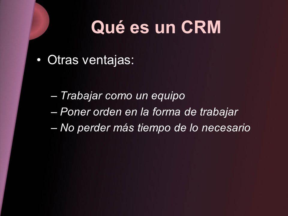 Qué es un CRM Otras ventajas: Trabajar como un equipo