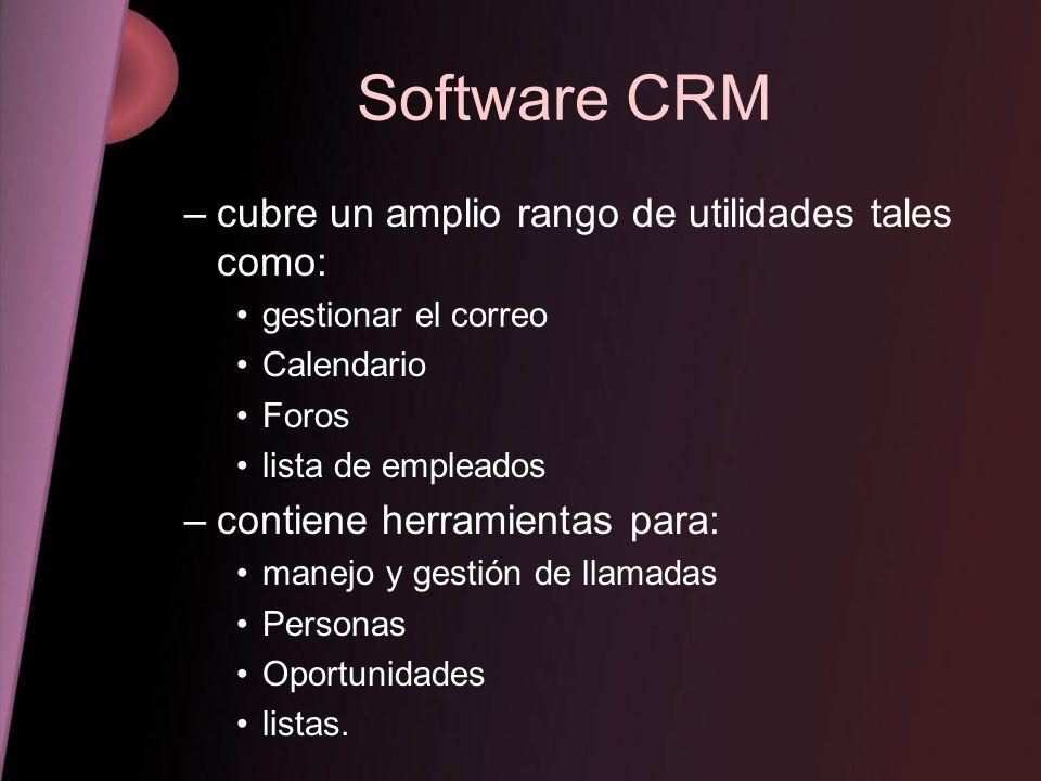 Software CRM cubre un amplio rango de utilidades tales como: