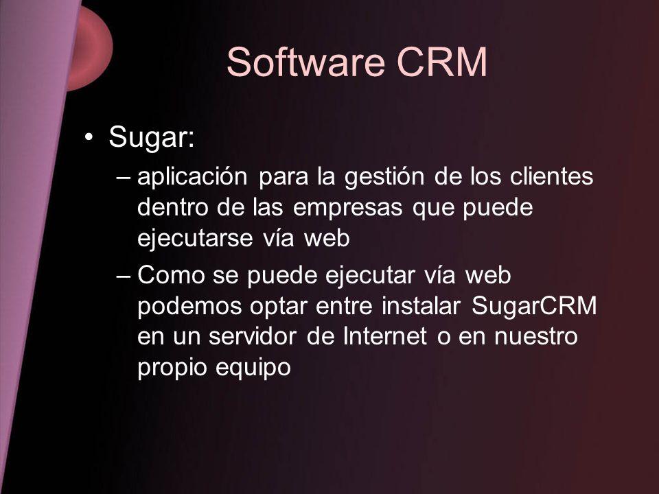 Software CRM Sugar: aplicación para la gestión de los clientes dentro de las empresas que puede ejecutarse vía web.