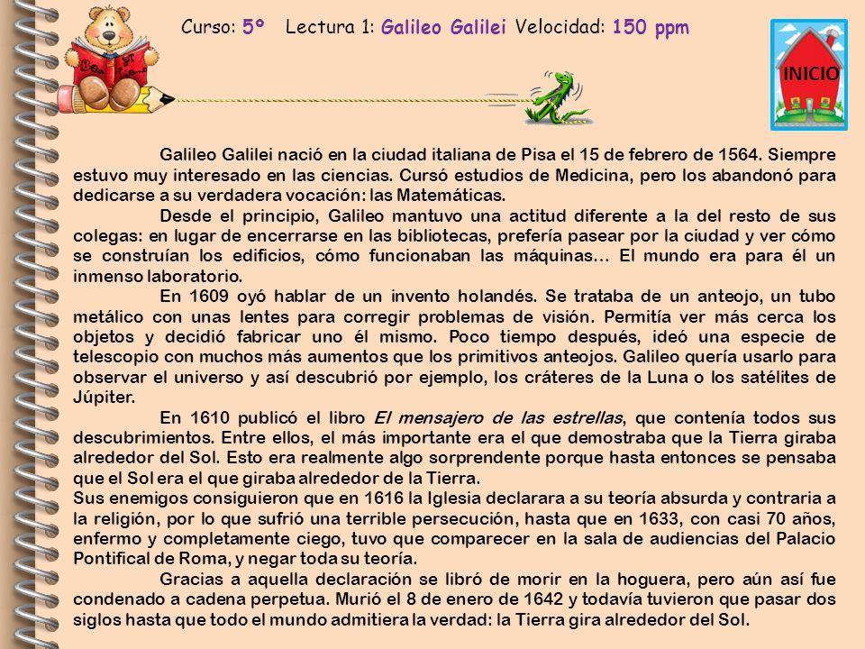 Curso: 5º Lectura 1: Galileo Galilei Velocidad: 150 ppm