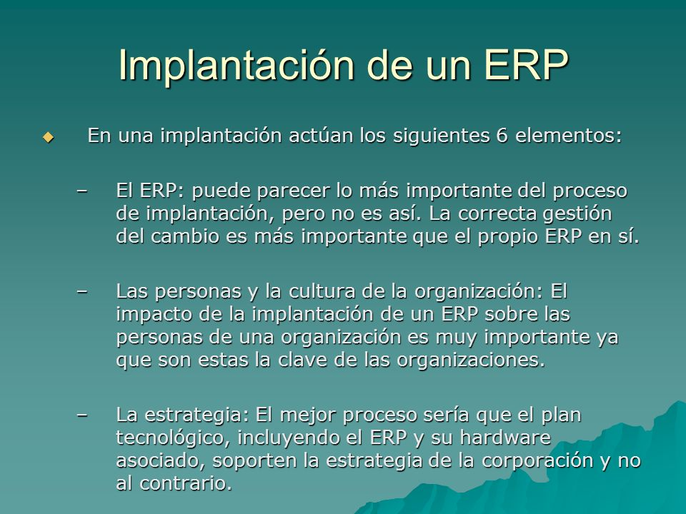 Implantación de un ERPEn una implantación actúan los siguientes 6 elementos: