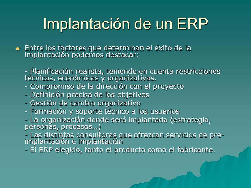 Implantación de un ERP Entre los factores que determinan el éxito de la implantación podemos destacar: