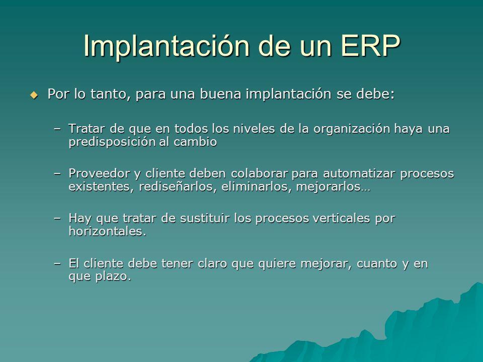 Implantación de un ERP Por lo tanto, para una buena implantación se debe: