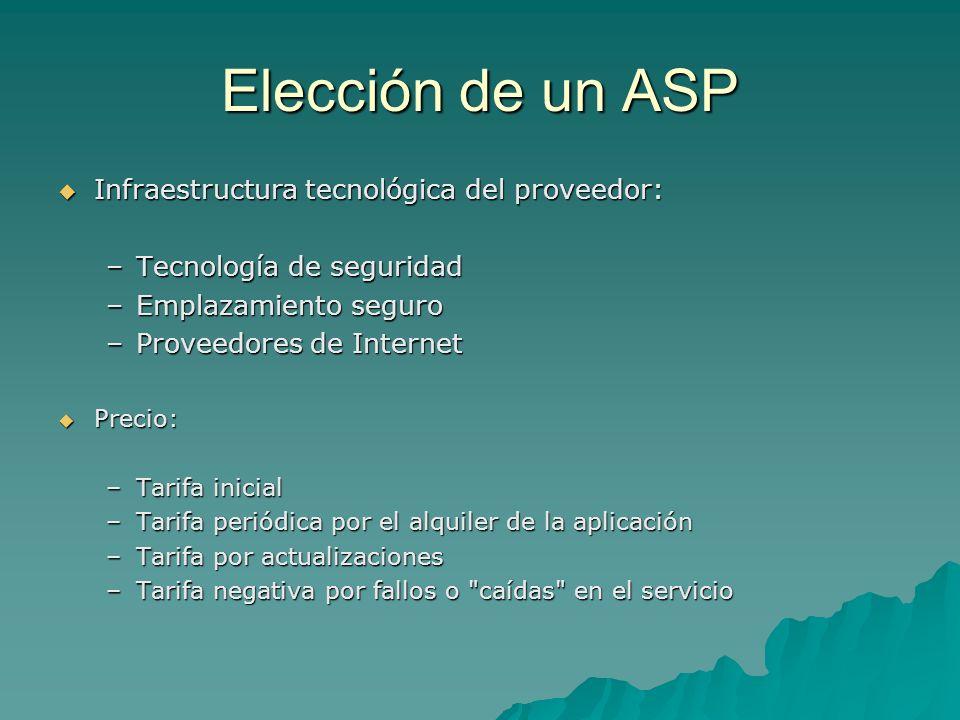 Elección de un ASP Infraestructura tecnológica del proveedor: