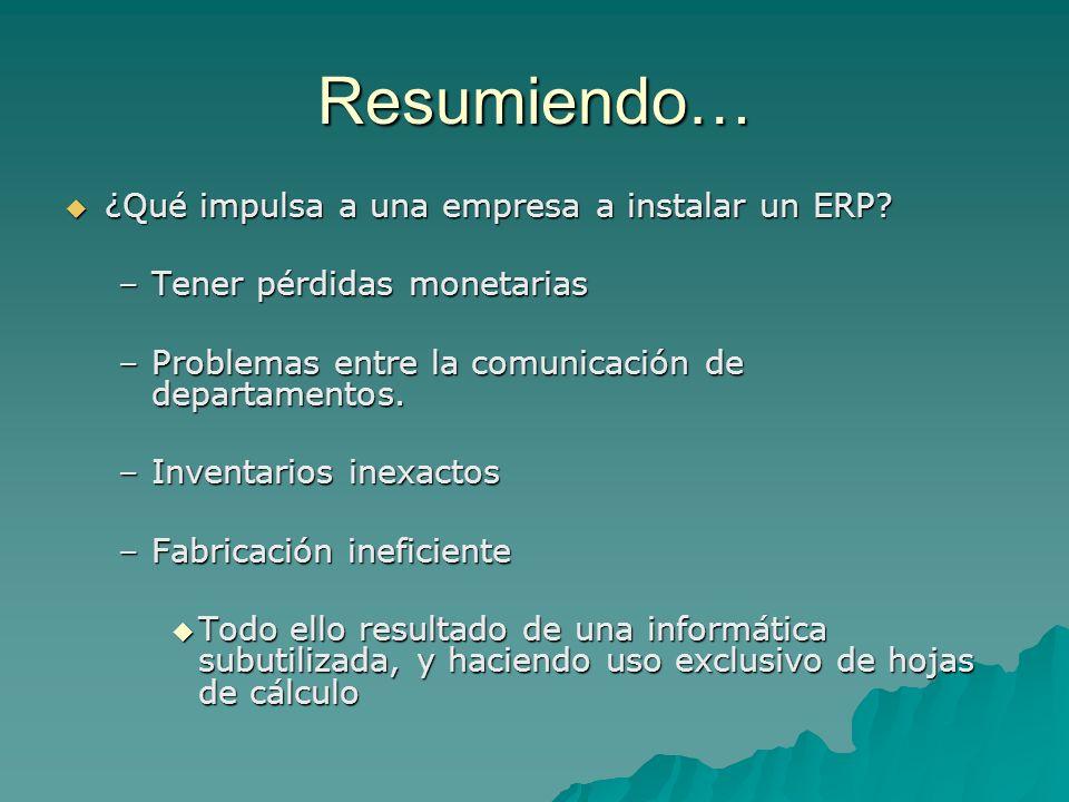Resumiendo… ¿Qué impulsa a una empresa a instalar un ERP