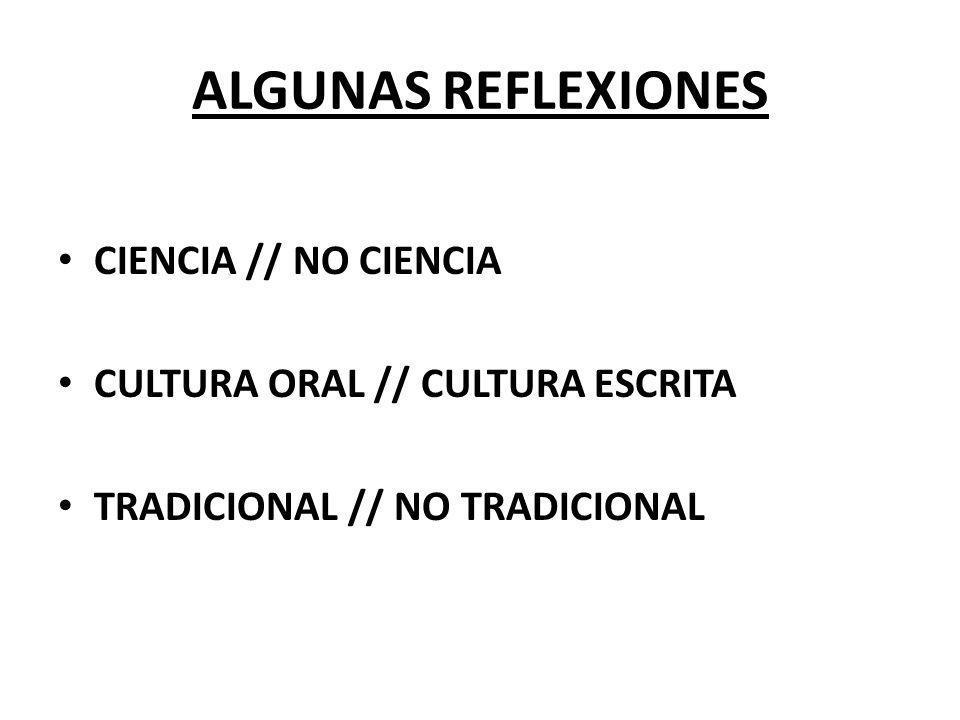 ALGUNAS REFLEXIONES CIENCIA // NO CIENCIA