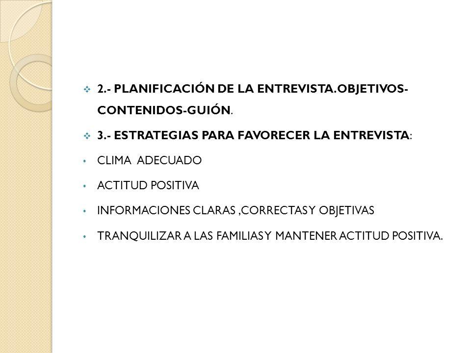 2.- PLANIFICACIÓN DE LA ENTREVISTA.OBJETIVOS- CONTENIDOS-GUIÓN.