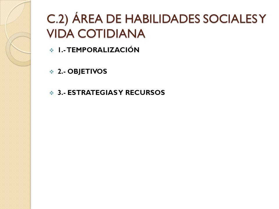 C.2) ÁREA DE HABILIDADES SOCIALES Y VIDA COTIDIANA