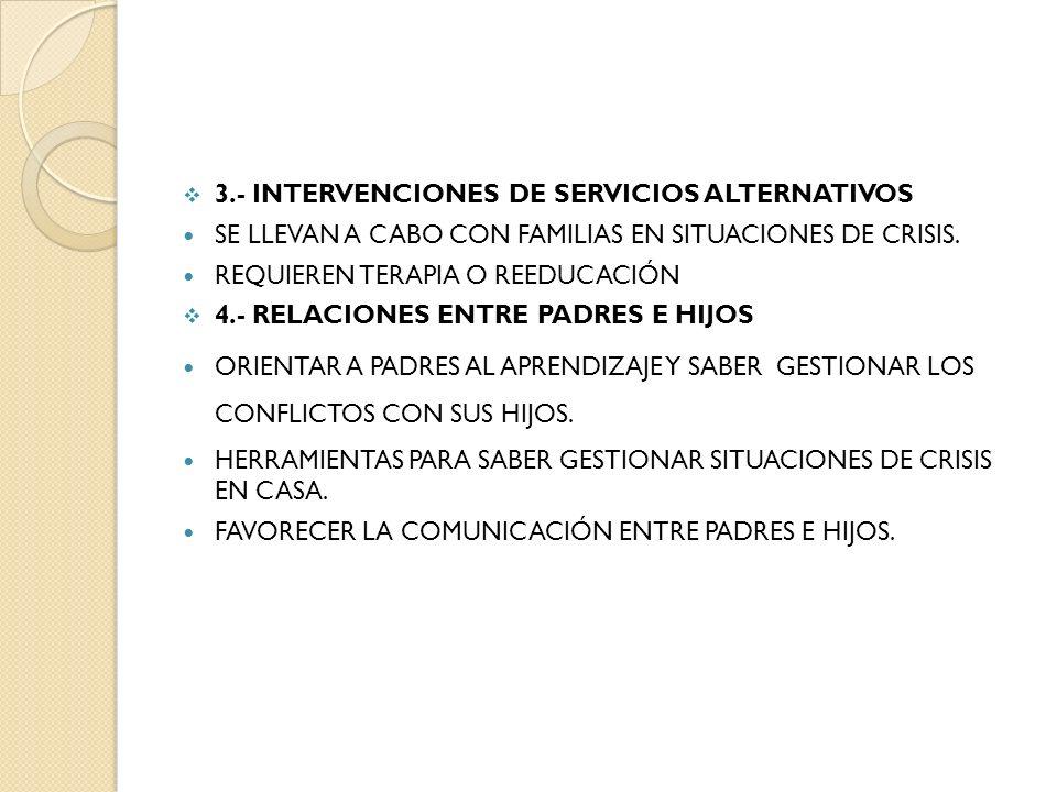 3.- INTERVENCIONES DE SERVICIOS ALTERNATIVOS
