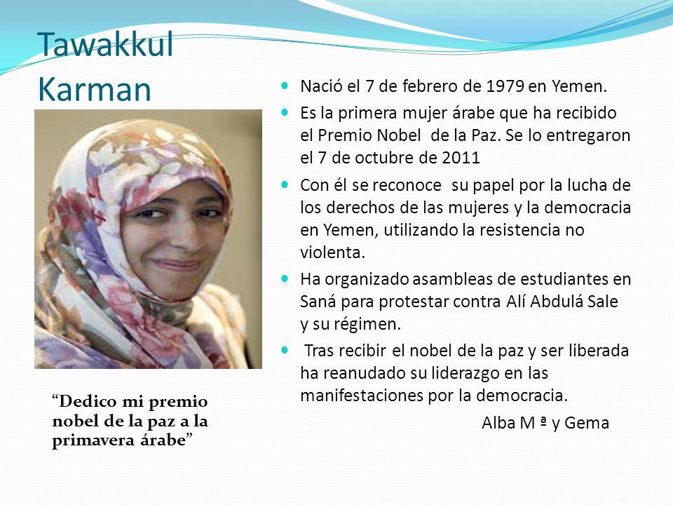 Tawakkul Karman Nació el 7 de febrero de 1979 en Yemen.
