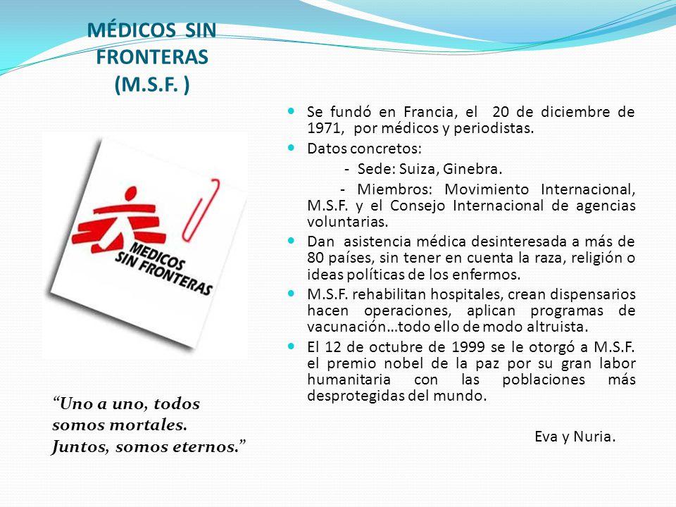 MÉDICOS SIN FRONTERAS (M.S.F. )