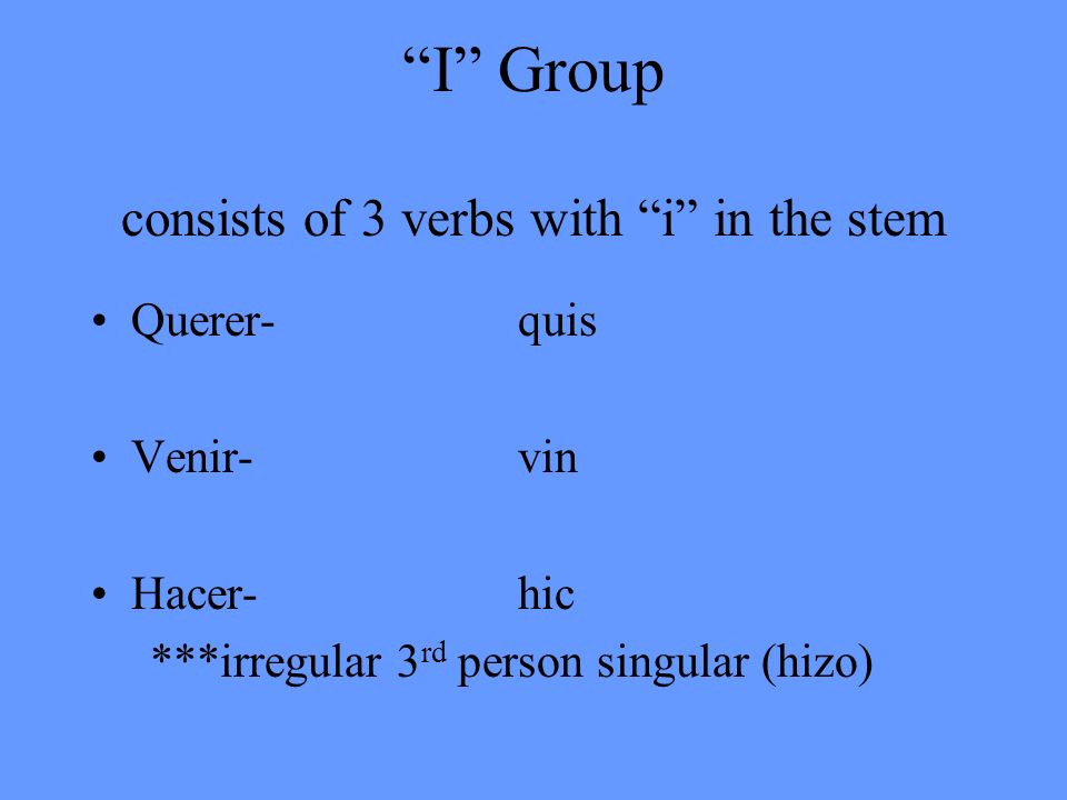 I Group consists of 3 verbs with i in the stem