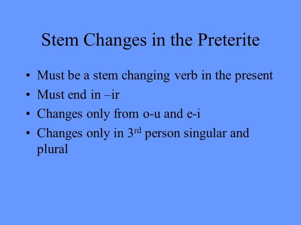 Stem Changes in the Preterite