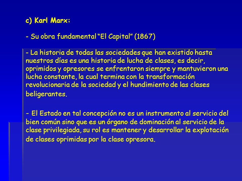 c) Karl Marx: - Su obra fundamental El Capital (1867)
