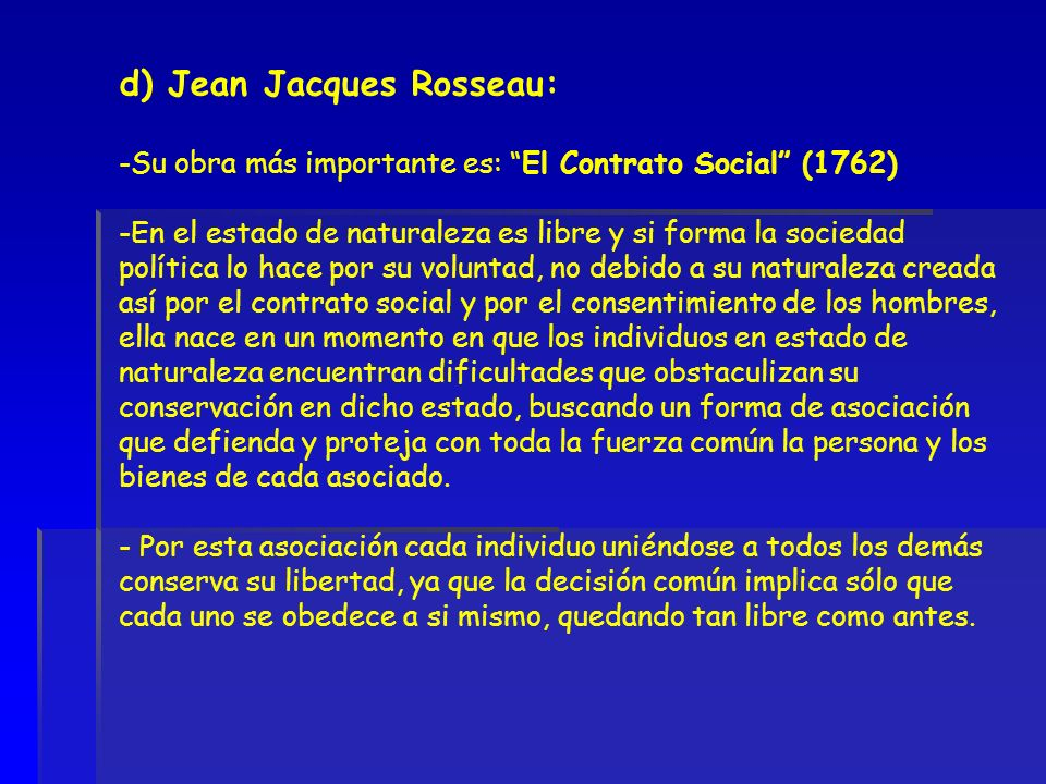 d) Jean Jacques Rosseau: