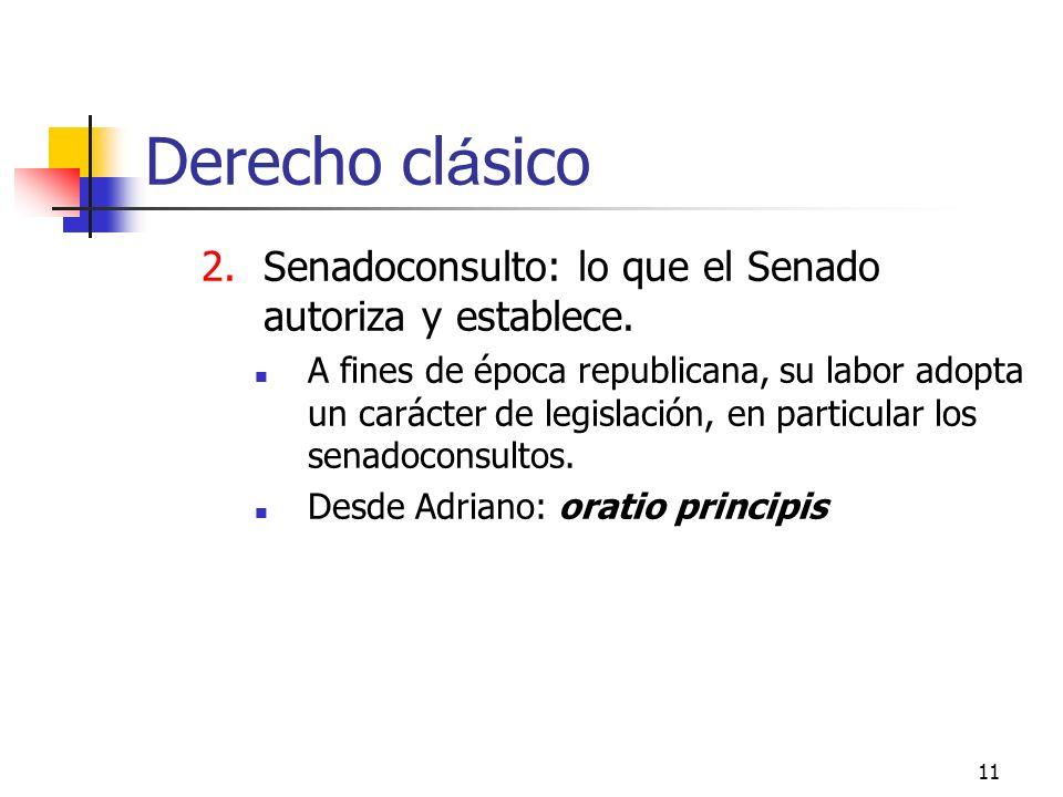 Derecho clásico Senadoconsulto: lo que el Senado autoriza y establece.