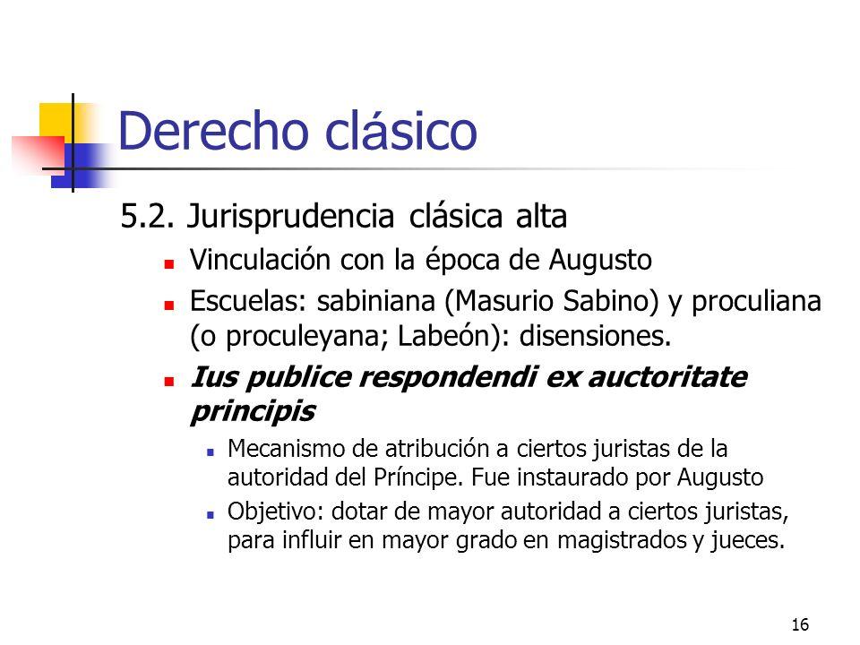 Derecho clásico 5.2. Jurisprudencia clásica alta