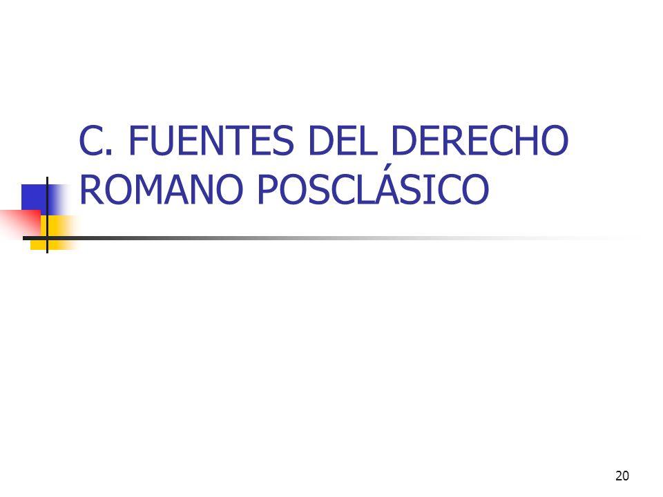 C. FUENTES DEL DERECHO ROMANO POSCLÁSICO