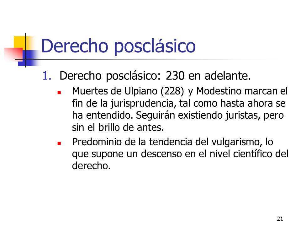 Derecho posclásico Derecho posclásico: 230 en adelante.