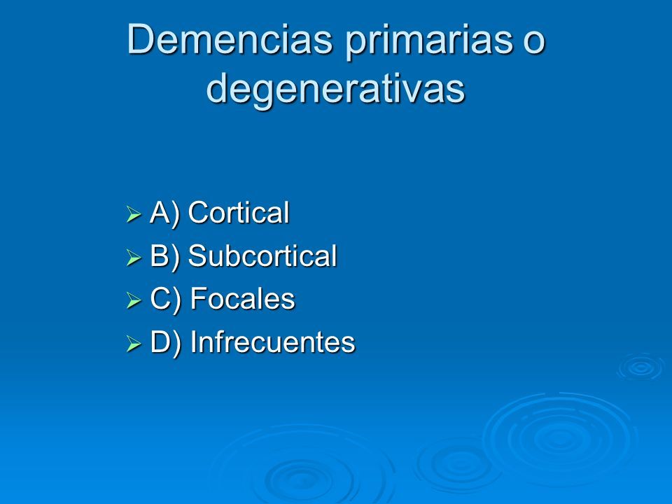 Demencias primarias o degenerativas