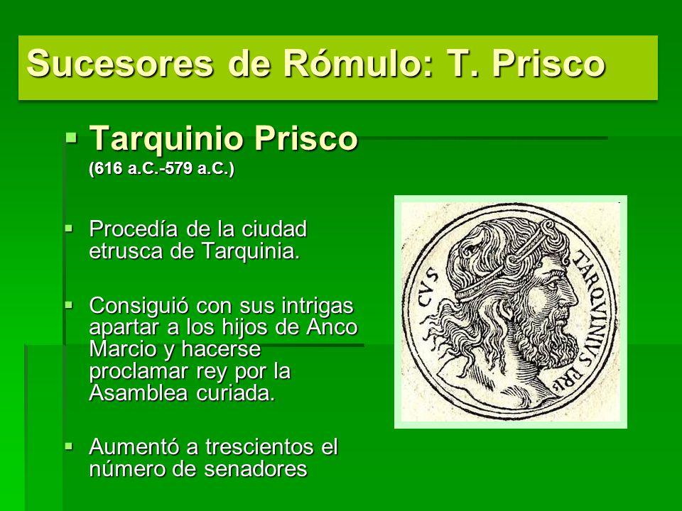 Sucesores de Rómulo: T. Prisco
