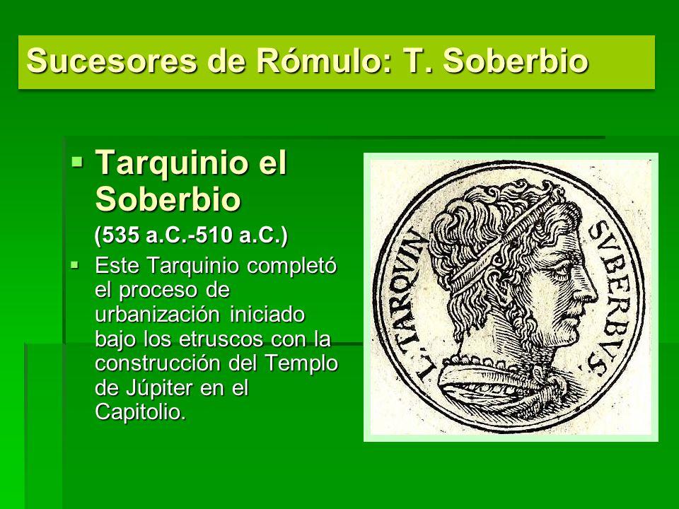 Sucesores de Rómulo: T. Soberbio