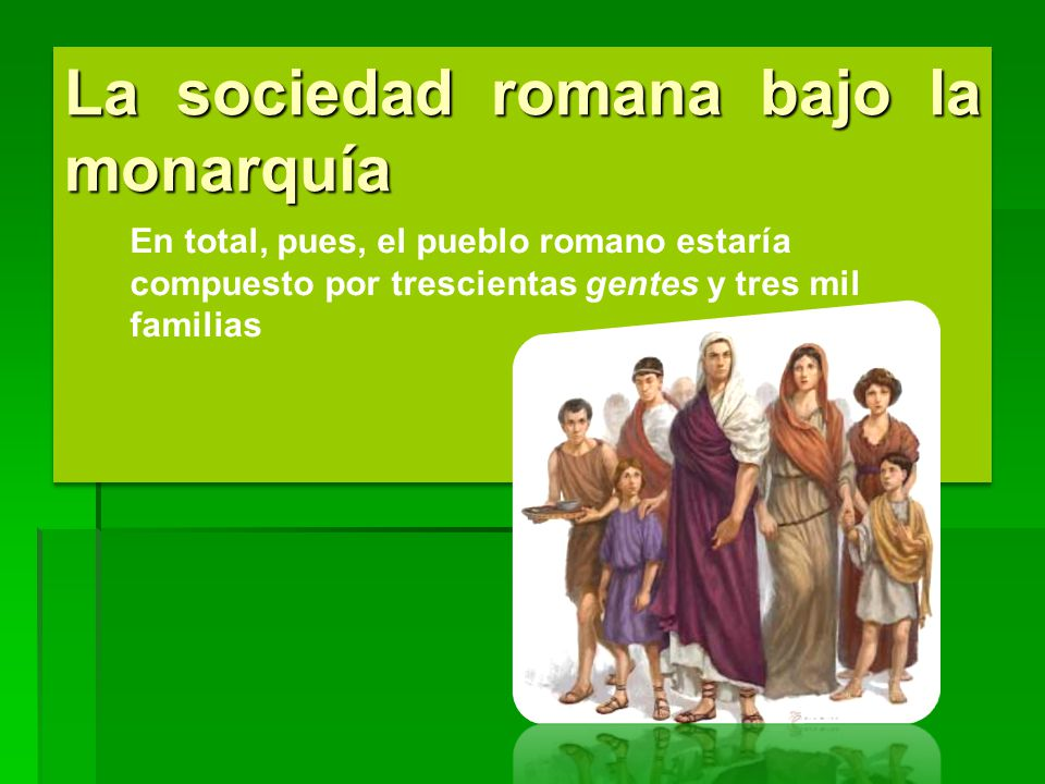 La sociedad romana bajo la monarquía