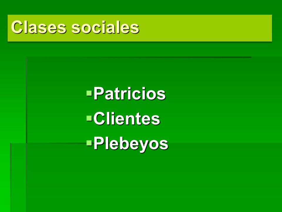 Clases sociales Patricios Clientes Plebeyos