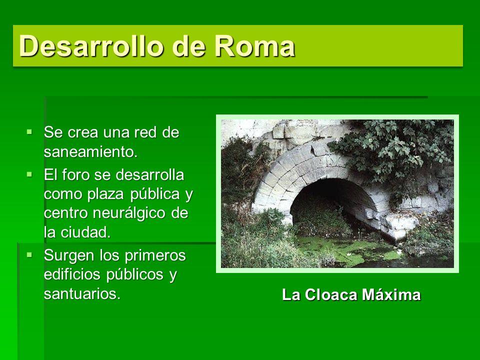 Desarrollo de Roma Se crea una red de saneamiento.